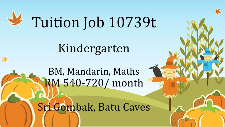 Tuition Job 10739t ( Kindergarten BM, Mandarin & Maths @ RM540-RM720 ...